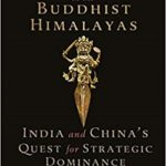 The Great Game in the Buddhist Himalayas India and China's Quest for Strategic Dominance